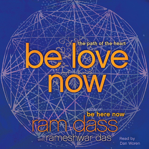 Be Love Now, Ram Dass, Rameshwar Das