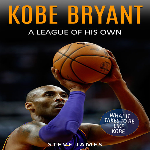 Kobe Bryant: A League Of His Own, Steve James