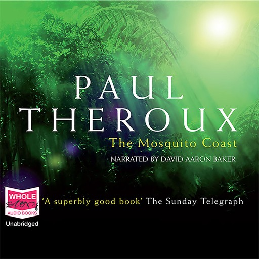 The Mosquito Coast, Paul Theroux