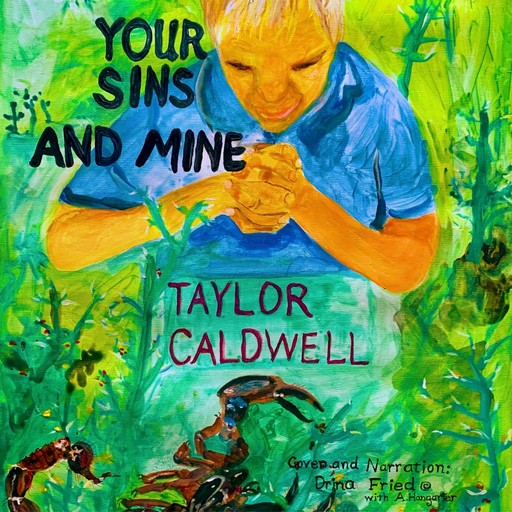 Your Sins And Mine, Taylor Caldwell
