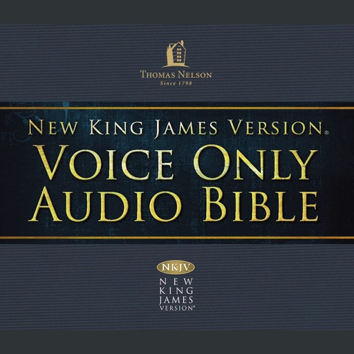 Voice Only Audio Bible - New King James Version, NKJV (Narrated by Bob Souer): Complete Bible, Thomas Nelson