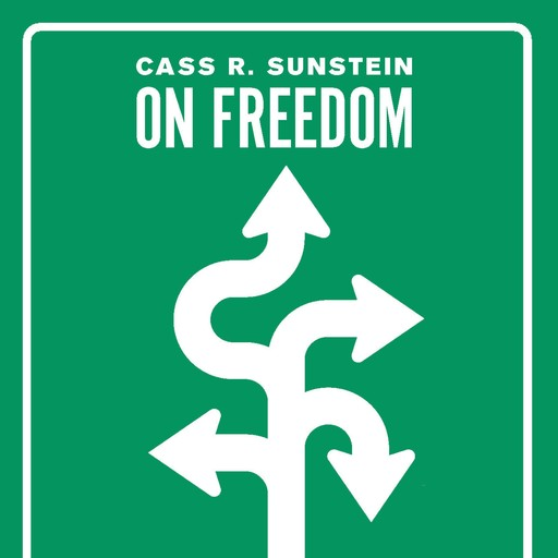 On Freedom, Cass Sunstein