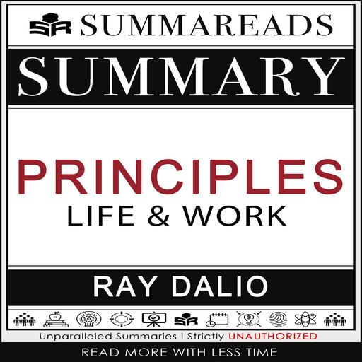 Summary of Principles: Life and Work by Ray Dalio, Summareads Media