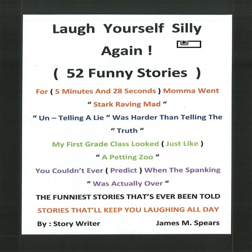 Laugh Yourself Silly Again!!!, James Spears