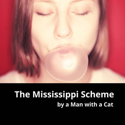 The Mississippi Scheme, Man with a Cat