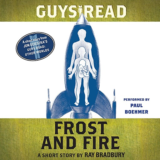 Guys Read: Frost and Fire, Ray Bradbury