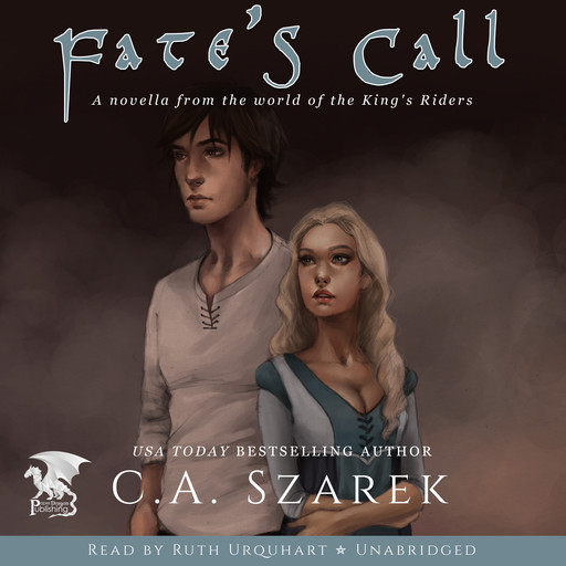 Fate's Call (A Novella from the World of the King's Riders), C.A.Szarek