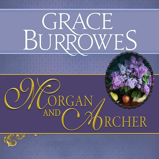 Morgan and Archer, Grace Burrowes