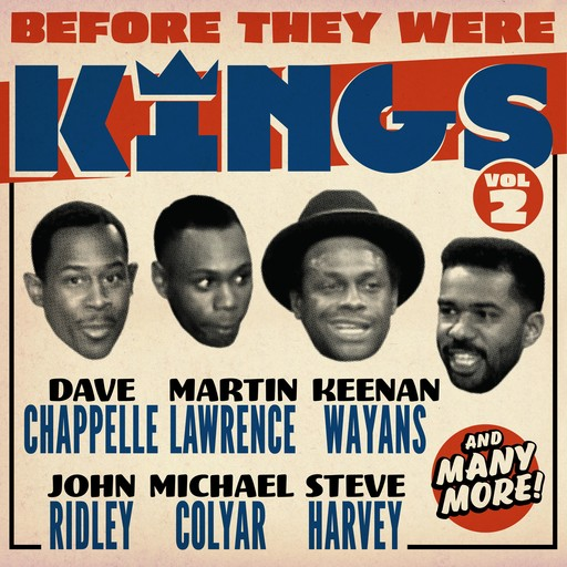 Before They Were Kings Vol 2, Steve Harvey, Lawrence Martin, Ralph Harris, John Ridley, Dave Chappelle, Charles Cozart, Kenan Wayans, Michael Colyar, Sean Corvelle, Vince Champ