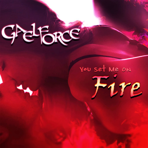 You Set Me On Fire, Gaelforce