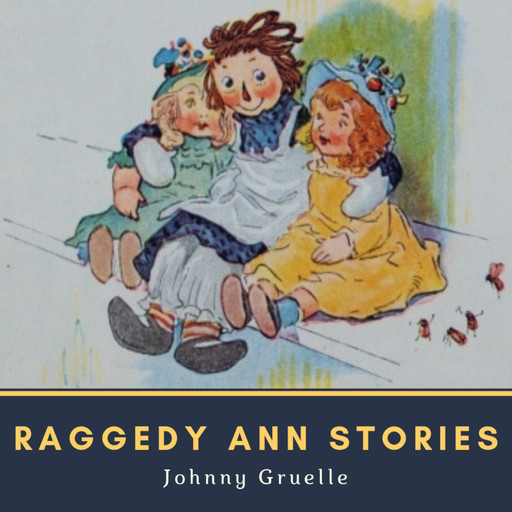 Raggedy Ann Stories, Johnny Gruelle