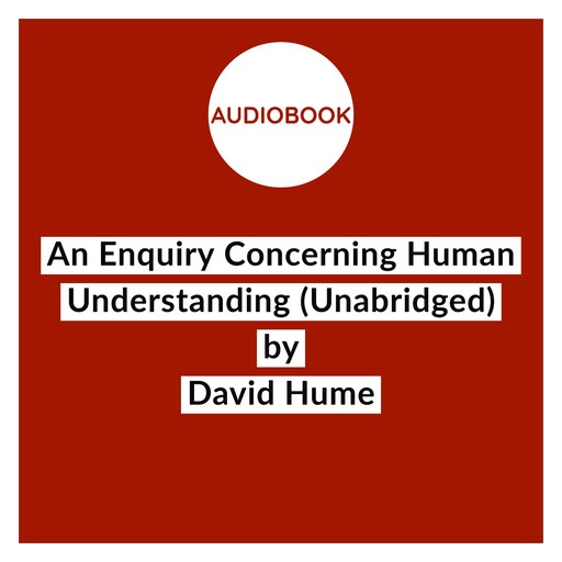 An Enquiry Concerning Human Understanding (Unabridged), David Hume
