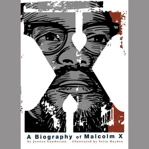 X: A Biography of Malcolm X, Jessica Gunderson