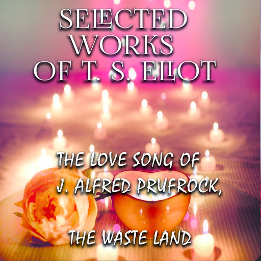 Selected works of T.S. Eliot, T.S.Eliot