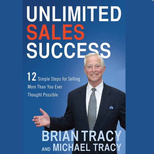 Unlimited Sales Success, Brian Tracy, Michael Tracy