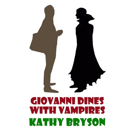 Giovanni Dines With Vampires, Kathy Bryson