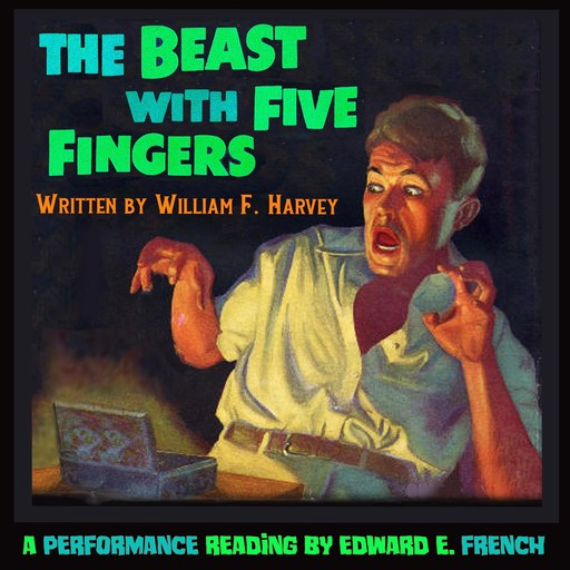 The Beast With Five Fingers, William Harvey