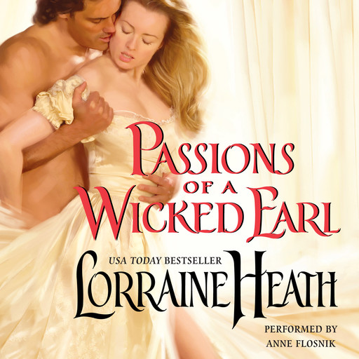 Passions of a Wicked Earl, Lorraine Heath
