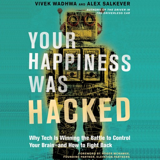 Your Happiness Was Hacked, Vivek Wadhwa, Alex Salkever