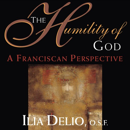 The Humility of God, Ilia Delio