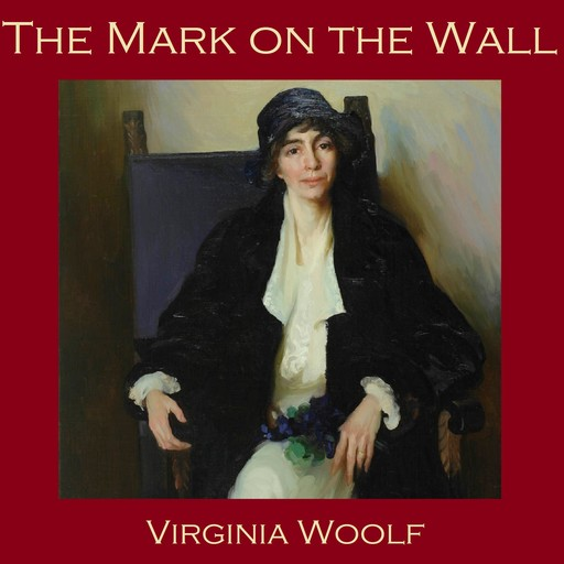 The Mark on the Wall, Virginia Woolf