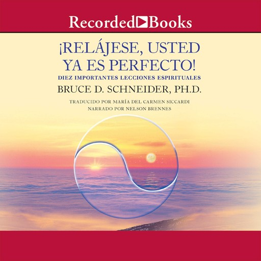 Relajese usted ya es perfecto (Relax, You Are Already Perfect!), Bruce Schneider