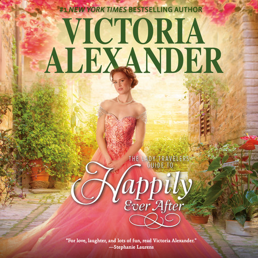 The Lady Travelers Guide to Happily Ever After, Victoria Alexander