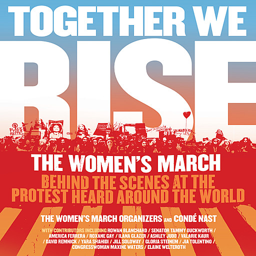 Together We Rise, Conde Nast, The Women's March Organizers