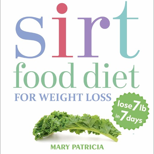 Sirt Food Diet For Weight Loss, Mary Patricia