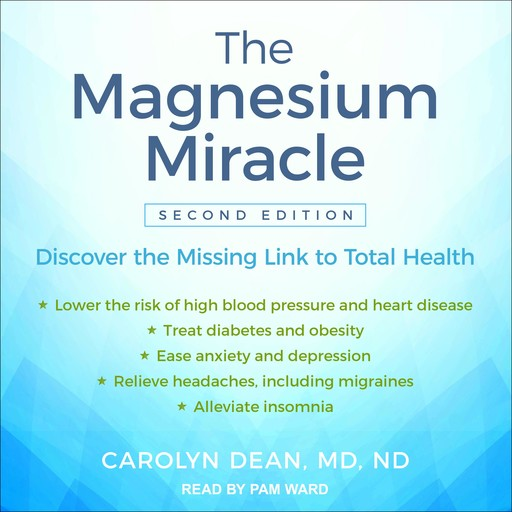 The Magnesium Miracle (Second Edition), ND, Carolyn Dean