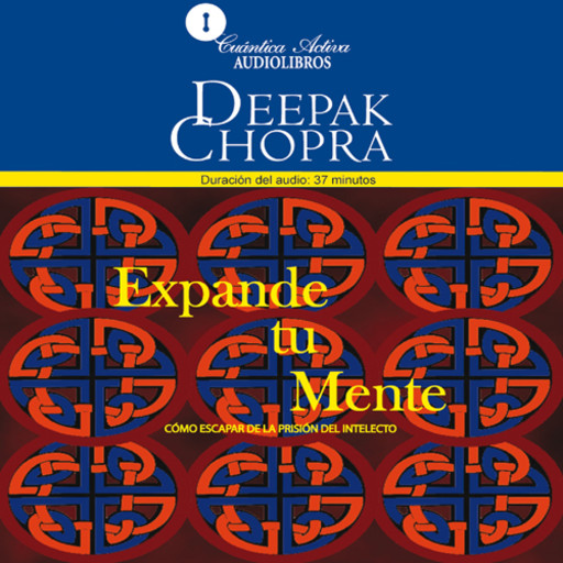 Escaping the Prision on the Intellect / Expande tu mente, Deepak Chopra