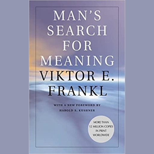 Man's Search for Meaning, Viktor Frankl