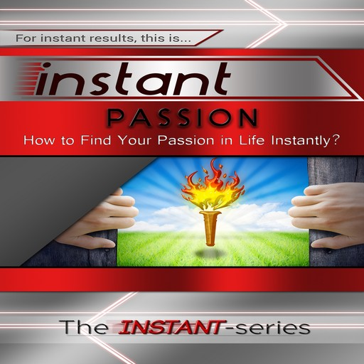 Instant Passion, The INSTANT-Series