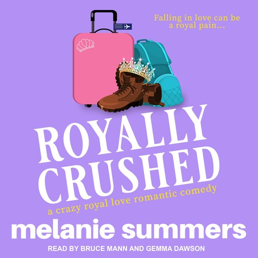 Royally Crushed, Melanie Summers