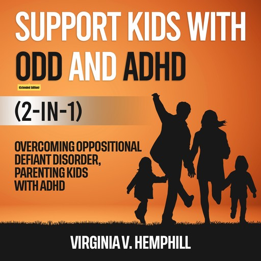 Support Kids with ODD and ADHD (2-in-1) (Extended Edition), Virginia V. Hemphill