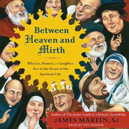 Between Heaven and Mirth, James Martin