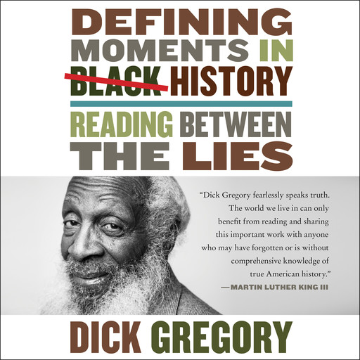 Defining Moments in Black History, Dick Gregory