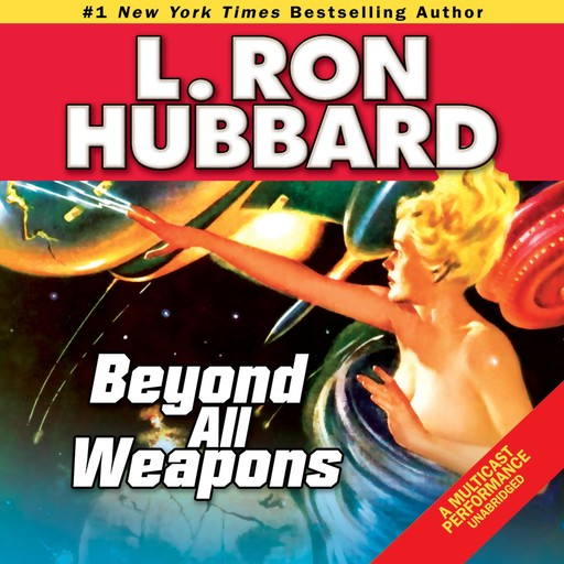 Beyond All Weapons, L.Ron Hubbard