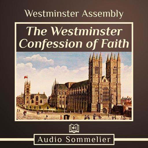 The Westminster Confession of Faith, Westminster Assembly
