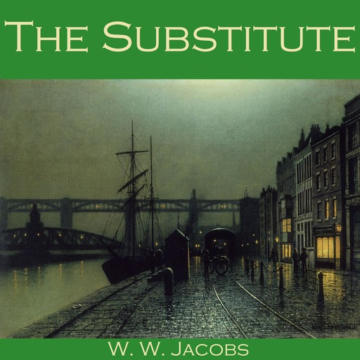 The Substitute, W.W.Jacobs