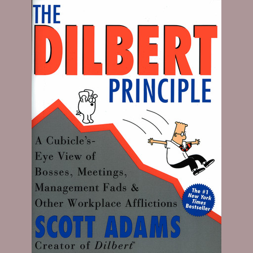 The Dilbert Principle, Scott Adams