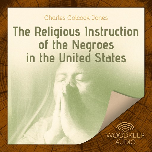 The Religious Instruction of the Negroes in the United States, Charles Jones