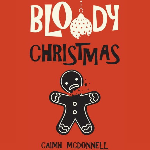 Bloody Christmas, Caimh McDonnell