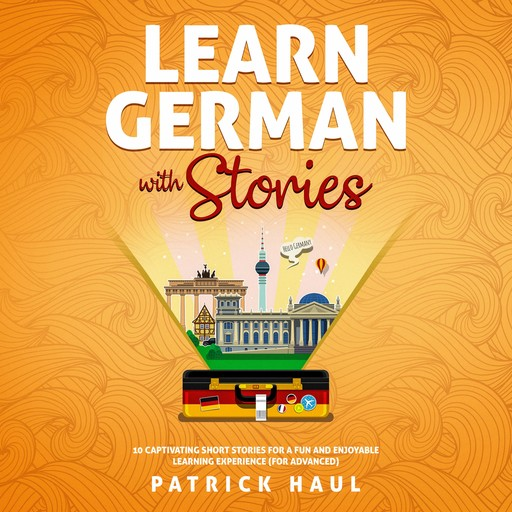 Learn German with Stories, Patrick Haul