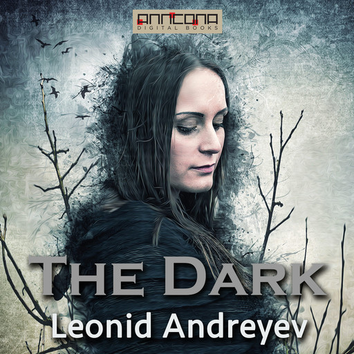 The Dark, Leonid Andreyev