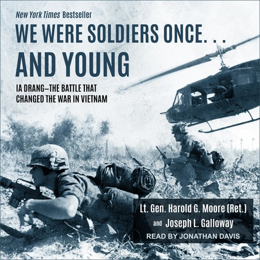 We Were Soldiers Once… and Young, Joseph L. Galloway, Lt. Gen. Harold G. Moore