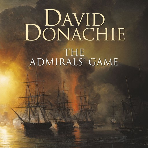 The Admirals' Game, David Donachie