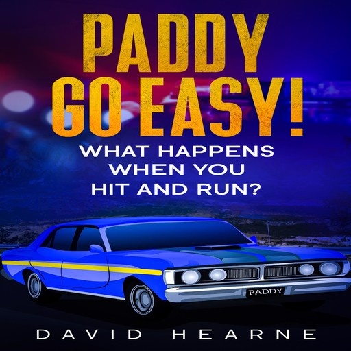 Paddy, Go Easy! What Happens When You Hit And Run?, David Hearne