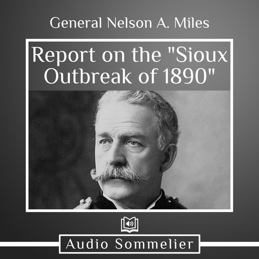 """Report on the """"Sioux Outbreak of 1890"""", General Nelson A. Miles"""