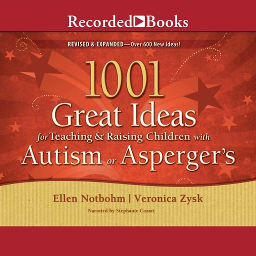 1001 Great Ideas for Teaching and Raising Children with Autism or Asperger's, Ellen Notbohm, Veronica Zysk